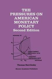 The Pressures on American Monetary Policy by Thomas M. Havrilesky