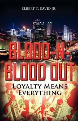 Blood-N-Blood Out by Elbert T David