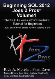 Beginning SQL 2012 Joes 2 Pros Volume 1 by Rick Morelan
