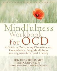 Mindfulness Workbook for OCD by Jon Hershfield