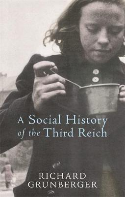 A Social History of The Third Reich by Richard Grunberger