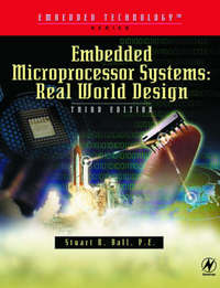 Embedded Microprocessor Systems by Stuart Ball