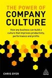 The Power of Company Culture by Chris Dyer