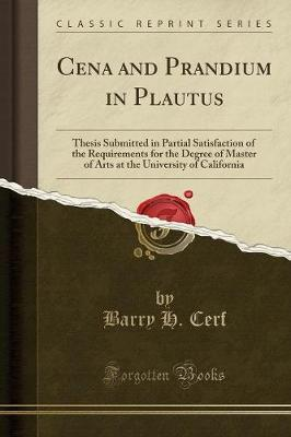Cena and Prandium in Plautus by Barry H Cerf