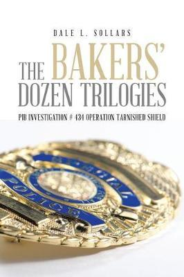 The Bakers' Dozen Trilogies by Dale L Sollars