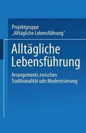"""Alltagliche Lebensfuhrung by Projektgruppe """"Alltagliche Lebensfuhrung"""
