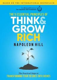 The 5 Essential Principals of Think and Grow Rich by Napoleon Hill