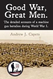 Good War, Great Men. by Andrew J Capets image