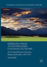 Emerging from an Entrenched Colonial Economy by David Hall