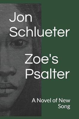 Zoe's Psalter by Jon Schlueter