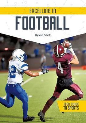 Excelling in Football by Matt Scheff