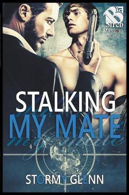 Stalking My Mate [Assassins Inc. 5] (The Stormy Glenn ManLove Collection) by Stormy Glenn image