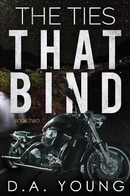 The Ties That Bind 2 by D.A. Young