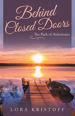 Behind Closed Doors by Lora Kristoff