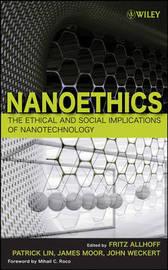 Nanotechnology: The Ethical and Social Implications of Nanotechnology
