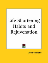 Life Shortening Habits by Arnold Lorand