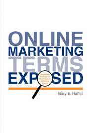 Online Marketing Terms Exposed by Gary E. Haffer