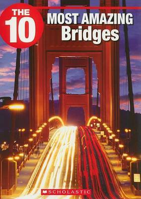The 10 Most Amazing Bridges by Suzanne Harper image
