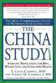 The China Study: The Most Comprehensive Study of Nutrition Ever Conducted and the Startling Implications for Diet, Weight Loss and Long-term Health by T Colin Campbell, Ph.D.