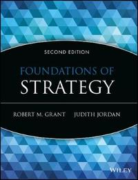 Foundations of Strategy by Robert M Grant