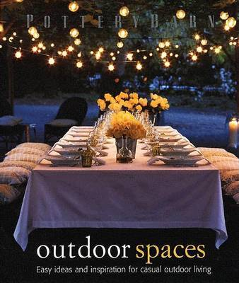 Pottery Barn Outdoor Spaces by Pottery Barn