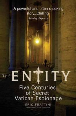 The Entity: Five Centuries of Secret Vatican Espionage by Eric Frattini image