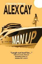 Man Up by Alex Cay