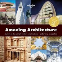A Spotter's Guide to Amazing Architecture by Lonely Planet