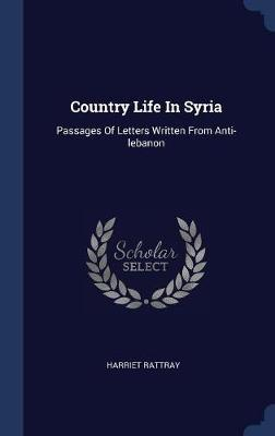 Country Life in Syria by Harriet Rattray image