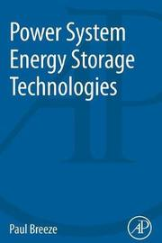 Power System Energy Storage Technologies by Paul Breeze