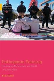 Pathogenic Policing by Nolan Kline