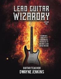 Lead Guitar Wizardry by Dwayne Jenkins