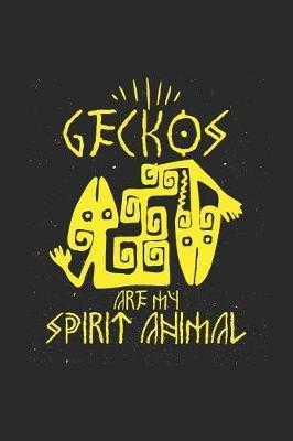Geckos Are My Spirit Animal by Gecko Publishing