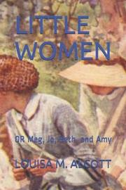 Little Women by Louisa M. Alcott