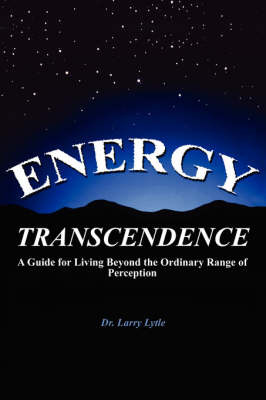 Energy Transcendence by Dr. Larry Lytle image