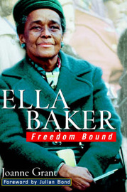 Ella Baker: Freedom Bound by Joanne Grant
