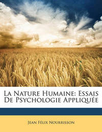 La Nature Humaine: Essais de Psychologie Applique by Jean Flix Nourrisson image