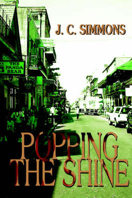 Popping the Shine by J C Simmons