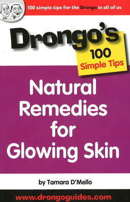 Natural Remedies for Glowing Skin by Tamara D'Mello