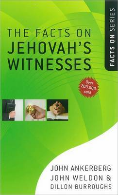 The Facts on Jehovah's Witnesses by John Ankerberg