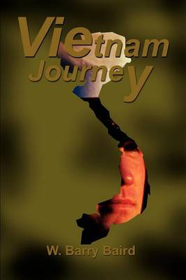 Vietnam Journey by W. Barry Baird