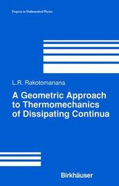 A Geometric Approach to Thermomechanics of Dissipating Continua by Lalao Rakotomanana