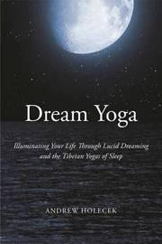 Dream Yoga by Andrew Holecek