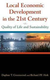 Local Economic Development in the 21st Century: Quality of Life and Sustainability by Daphne T. Greenwood