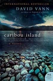 Caribou Island by David Vann image