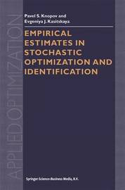 Empirical Estimates in Stochastic Optimization and Identification by Pavel S. Knopov