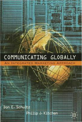 Communicating Globally by Don E Schultz