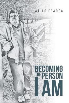 Becoming the Person I Am by Willo Fearsa