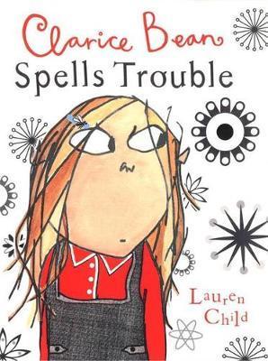 Clarice Bean Spells Trouble by Lauren Child image