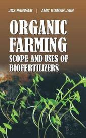 Organic Farming and Biofertilizers by JDS Panwar